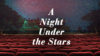 A Night Under the Stars Banner